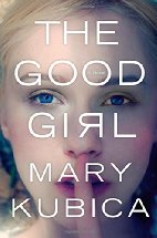 The Good Girl by Mary Kubica (2014)