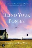 Blind Your Ponies by Stanley Gordon West (2001)