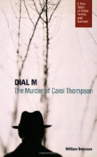 Dial M: The Murder of Carol Thompson by William Swanson (2006)