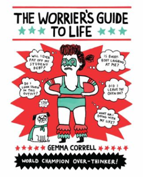 The Worrier's Guide to Life by Gemma Correll (2015)