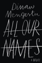 All Our Names by Dinaw Mengetsu (2014)