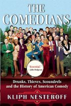 The Comedians: Drunks, Thieves, Scoundrels, and the History of American Comedy by Kliph Nesteroff (2015)