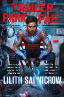 Trailer Park Fae by Lilith Saintcrow (2015)