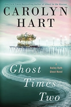 Ghost Times Two by Carolyn Hart (2016)