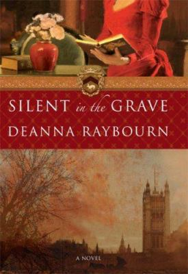 Silent in the Grave by Deanna Raybourn (2007)