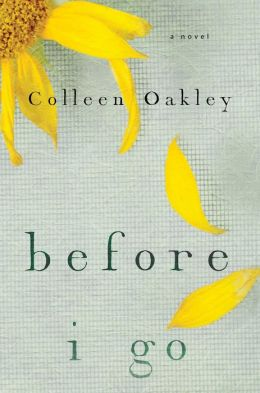 Before I Go by Colleen Oakley (2015)