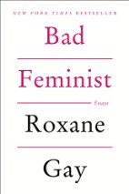 Bad Feminist by Roxane Gay (2014)
