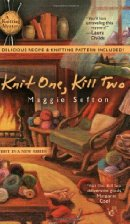 Knit One, Kill Two by Maggie Sefton (2005)