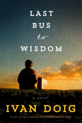 The Last Bus to Wisdom by Ivan Doig (2015)