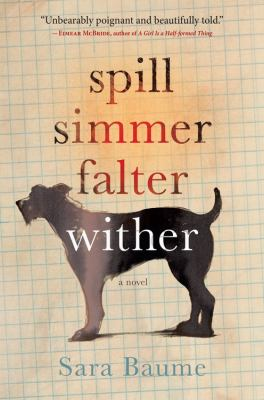 Spill Simmer Falter Wither by Sara Baume (2015)