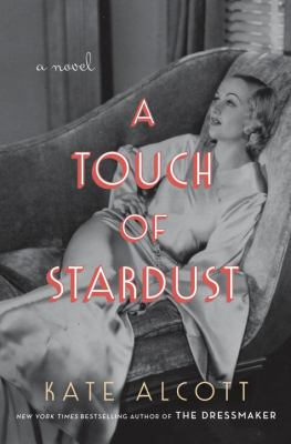 A Touch of Stardust by Kate Alcott (2015)
