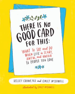 There Is No Good Card for This by Kelsey Crowe and Emily McDowell (2017)