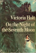 On the Night of the Seventh Moon by Victoria Holt (1972)