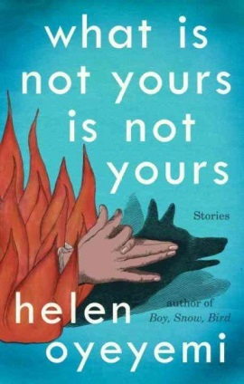 What Is Not Yours Is Not Yours by Helen Oyeyemi (2016)