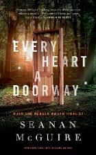 Every Heart a Doorway by Seanan McGuire (2016)