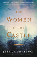 The Women in the Castle by Jessica Shattuck (2017)