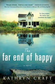 The Far End of Happy by Kathryn Craft (2015)