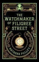 The Watchmaker of Filigree Street by Natasha Pulley (2015)