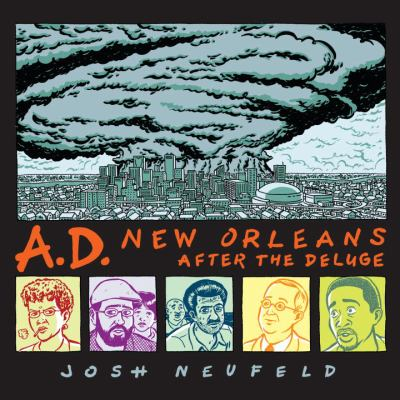 A.D.: New Orleans after the Deluge by Josh Neufeld (2009)
