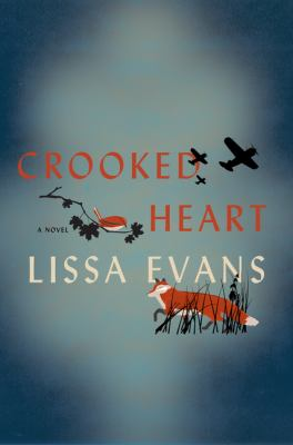 Crooked Heart by Lissa Evans (2015)