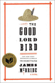 The Good Lord Bird by James McBride.  (2013)