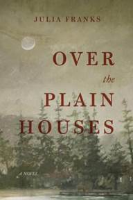 Over the Plain Houses by Julia Franks (2016)