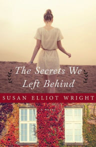 The Secrets We Left Behind by Susan Elliot-Wright (2014)