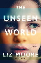 The Unseen World by Liz Moore (2016)
