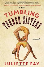 The Tumbling Turner Sisters by Juliette Fay (2016)