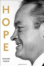 Hope:  Entertainer of the Century by Richard Zoglin (2014)