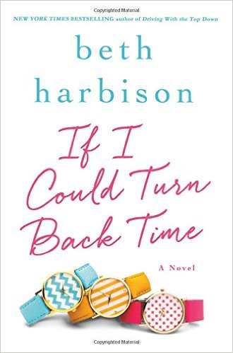 If I Could Turn Back Time by Beth Harbison (2015)
