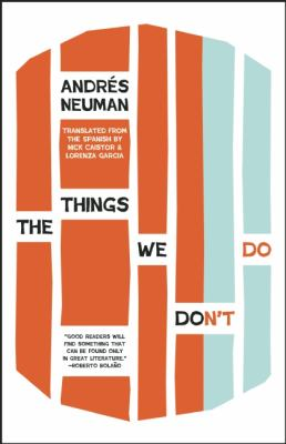 The Things We Don't Do by Andres Neuman (2015)