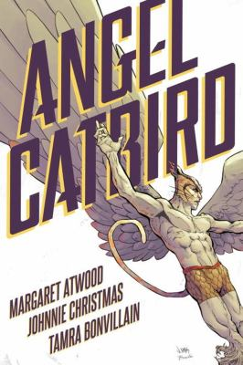 Angel Catbird by Margaret Atwood, Johnnie Christmas, and Tamra Bonvillain (2016)