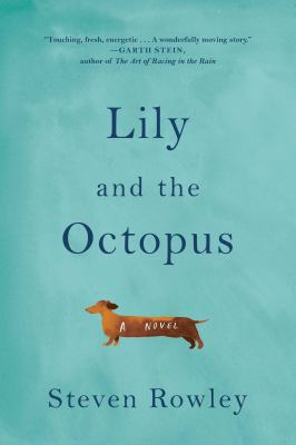Lily and the Octopus by Steven Rowley (2016)