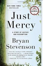 Just Mercy: A Story of Justice and Redemption by Bryan Stevenson (2014)