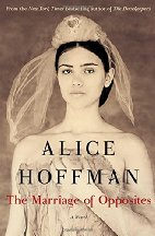 Marriage of Opposites by Alice Hoffman (2015)