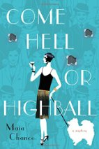 Come Hell or Highball by Maia Chance (2015)