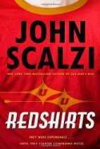 Redshirts: a Novel with Three Codas by John Scalzi (2012)