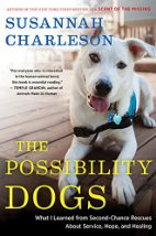 "The Possibility Dogs: What a Handful of ""Unadoptables"" Taught Me about Service, Hope and Healing by Susannah Charleson (2013)"