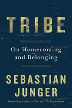 Tribe: On Homecoming and Belonging by Sebastian Junger (2016)